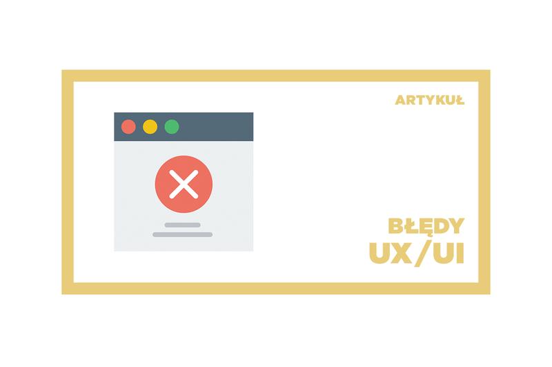najczęściej-popełniane-błędy-ux_ui (1).png